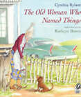 The Old Woman Who Named Things by Cynthia Rylant (Paperback, 2000)
