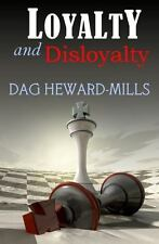 Loyalty and Disloyalty by Heward-Mills, Dag