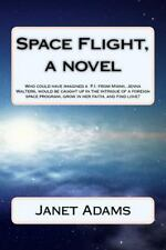 Space Flight, a Novel : How a Woman Applies for a Job at a Company, Space...