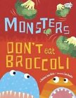 Monsters Don't Eat Broccoli by Barbara Jean Hicks, Sue Hendra (Paperback, 2014)