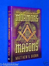Exploring the Connection Between Mormons and Masons by Matthew B. Brown (2009, Hardcover)