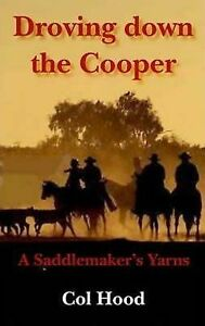 Droving-Down-The-Cooper-A-Saddlemaker-039-s-Yarns-by-Col-Hood