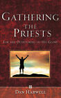Gathering the Priests by Dan Harwell (Paperback / softback, 2007)