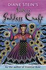 Diane Stein's Guide to Goddess Craft by Diane Stein (2002, Paperback)