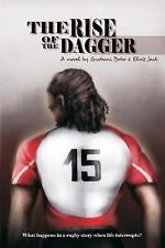 The Rise of the Dagger : What Happens in a Rugby Story When Life Interrupts?...