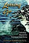 Letting Go: A Self-Help Manual for Emotional Well-Being by Glenn (Paperback, 2005)