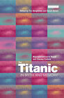 The Titanic in Myth and Memory: Representations in Visual and Literary Culture by Tim Bergfelder, Sarah Street (Paperback, 2004)