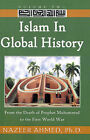Islam in Global History: From the Death of Prophet Muhammed to the First World War by Nazeer Ahmed (Paperback / softback, 2000)