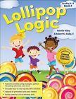 Lollipop Logic Book 2 Grades K-2 9781593637132 by Bonnie Risby Paperback
