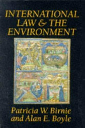 International Law and the Environment, , Boyle, Alan E., Birnie, Patricia W., Go