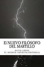 El NUEVO FILOSOFO DEL MARTILLO by David L�pez (2013, Paperback)