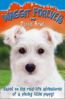 1 of 1 - Waggit Forever (Waggit 3), Peter Howe, New Book