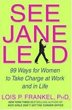 See Jane Lead: 99 Ways for Women to Take Charge at Work by Frankel, Lois P., Goo