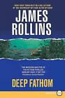 Deep Fathom by James Rollins (Paperback / softback, 2011)