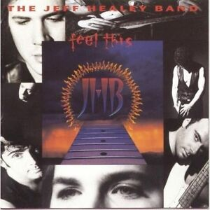 jeff healey band Feel this New Cd