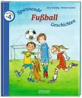 Spannende Fußballgeschichten zum Vorlesen von Anne Ameling (2014, Gebundene Ausgabe)