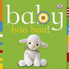 Baby Baa Baa! by Dawn Sirett (Board book, 2009)