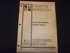 HYSTER W40XL B40XL W60XL B60XL WALKIE RIDER FORKLIFT TRUCK PARTS BOOK MANUAL