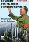 Die Große Proletarische Kulturrevolution von Richard Corell (2010, Kunststoffeinband)