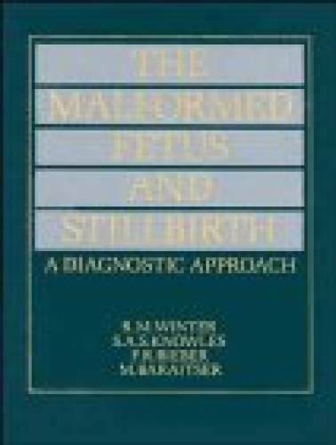 The Malformed Fetus and Stillbirth: A Diagnostic Approach - Hardcover - GOOD