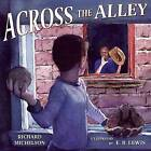 Across the Alley by Richard Michelson (Hardback, 2006)