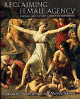 Reclaiming Female Agency: Feminist Art History After Postmodernism by University of California Press (Paperback, 2005)