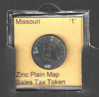MISSOURI '1' ZINC SALES TAX TOKEN PLAIN MAP VARIETY 1930s