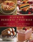 Austrian Desserts and Pastries: Over 100 Classic Recipes by Andrea Karrer, Dietmar Fercher (Paperback, 2016)
