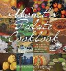 Monet's Palate Cookbook: The Artist and His Kitchen Garden at Giverny by Derek Fell, Aileen Bordman (Hardback, 2015)