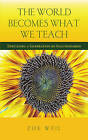 The World Becomes What We Teach: Educating a Generation of Solutionaries by Zoe Weil (Paperback, 2017)