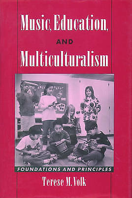 Music, Education, and Multiculturalism: Foundations and Principles by Volk, Ter