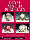 Royal Austria Porcelain by James D. Henderson (Hardback, 2008)
