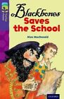 Oxford Reading Tree Treetops Fiction: Level 11 More Pack A: Blackbones Saves the School by Alan MacDonald (Paperback, 2014)