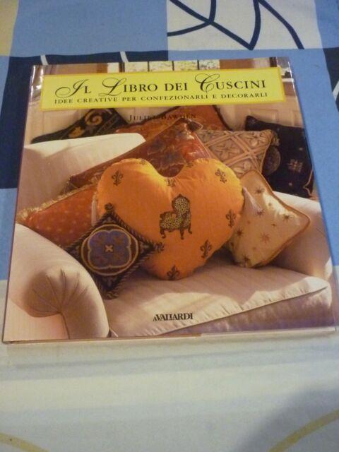 Il libro dei cuscini idee creative er confezionarli e decorarli Juliet Bawden