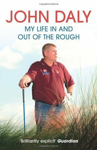 1 of 1 - John Daly. My Life In and Out of the Rough by Daly, John 000722902X The Cheap