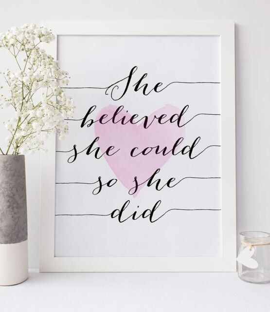 SHE BELIEVED SHE COULD SO SHE DID Quote Art Print Poster Inspirational Girls