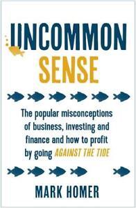 Uncommon-Sense-The-popular-misconceptions-of-bu-Homer-Mark-New