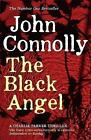 The Black Angel by John Connolly (Paperback, 2010)