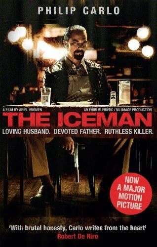 The Ice Man: Confessions of a Mafia Contract Killer,Philip Car ,.9781780576589