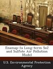 Enamap-1a Long-Term So2 and Sulfate Air Pollution Model by Bibliogov (Paperback / softback, 2013)
