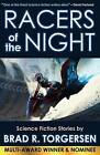 Racers of the Night: Science Fiction Stories by Brad R. Torgersen by Brad R Torgersen (Paperback / softback, 2014)