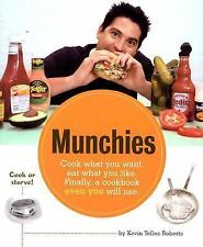 Munchies: Cook what you want, eat what you like. Finally, a cookbook even you wi