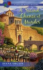 A Second Chance at Murder (A Love or Money Mystery)