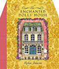 The Enchanted Doll's House by Robyn Johnson (Hardback, 2005)