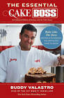 The Essential Cake Boss (A Condensed Edition of Baking with the Cake Boss): Bake Like the Boss - Recipes & Techniques You Absolutely Have to Know by Buddy Valastro (Paperback, 2013)