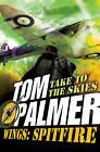 Spitfire by Tom Palmer (Paperback, 2016)