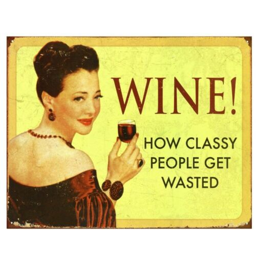 Wine How Classy People Get Wasted Vintage Metal Tin Sign