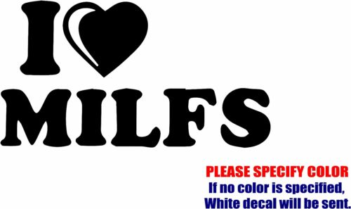 "I LOVE MILFS Decal Sticker JDM Funny Vinyl Car Window Bumper Wall Tablet 7/"""