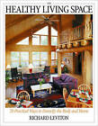 The Healthy Living Space: 70 Practical Ways to Detoxify the Body and Home by Richard Leviton (Paperback, 2001)