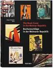 The Book Cover in the Weimar Republic =: Buchumschleage in Der Weimarer Republik by Jurgen Holstein (Hardback, 2015)